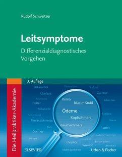 Die Heilpraktiker-Akademie. Leitsymptome (eBook, ePUB) - Schweitzer, Rudolf