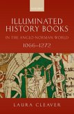 Illuminated History Books in the Anglo-Norman World, 1066-1272 (eBook, ePUB)