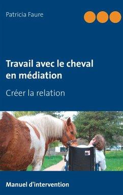 Travail avec le cheval en médiation (eBook, ePUB)