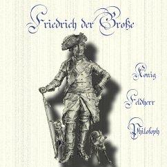 Friedrich der Große (MP3-Download) - Kleefelder, Julius; Andrae, Jakob Karl; Marcks, Erick; Kohfeldt, Christian