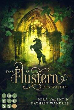 Das Flüstern des Waldes / Die Keloria-Saga Bd.1 (eBook, ePUB) - Wandres, Kathrin; Valentin, Mira