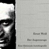 Der Augenzeuge. Eine fiktionale Autobiografie. (MP3-Download)