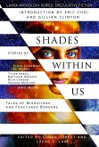 Shades Within Us: Tales of Migrations and Fractured Borders (Laksa Anthology Series: Speculative Fiction) (eBook, ePUB)