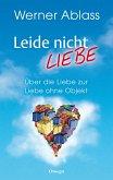 Leide nicht - liebe (eBook, ePUB)