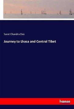 Journey to Lhasa and Central Tibet - Das, Sarat Chandra