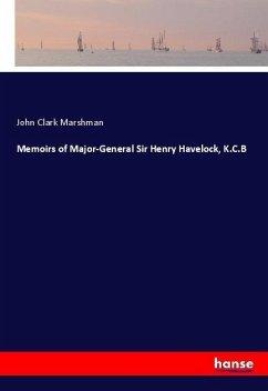 Memoirs of Major-General Sir Henry Havelock, K.C.B