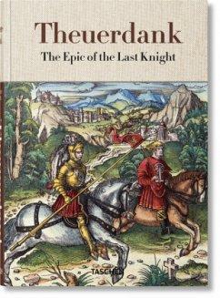Theuerdank. Das Epos des letzten Ritters