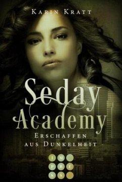 Erschaffen aus Dunkelheit / Seday Academy Bd.3 - Kratt, Karin