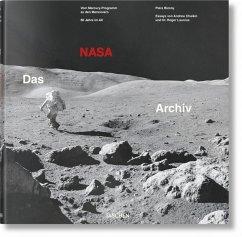 Das NASA Archiv. 60 Jahre im All - Bizony, Piers; Chaikin, Andrew; Launius, Roger D.