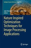 Nature Inspired Optimization Techniques for Image Processing Applications
