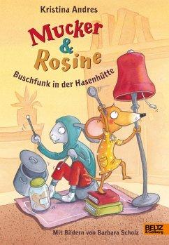 Buschfunk in der Hasenhutte / Mucker & Rosine Bd.4