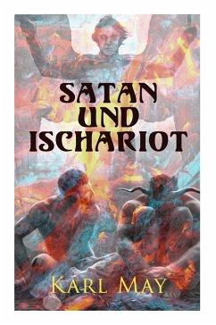 Satan und Ischariot: Alle 3 Bände - May, Karl