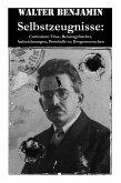 Selbstzeugnisse: Curriculum Vitae, Reisetagebücher, Aufzeichnungen, Protokolle zu Drogenversuchen: Walter Benjamin war ein deutsch-jüdi
