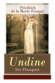 Undine - Der Flussgeist: Illustrierte Ausgabe - Ein romantisches Märchen