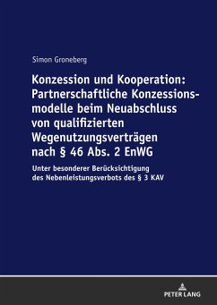 Konzession und Kooperation: Partnerschaftliche Konzessionsmodelle beim Neuabschluss von qualifizierten Wegenutzungsverträgen nach § 46 Abs. 2 EnWG - Groneberg, Simon