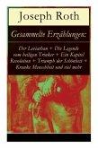 Gesammelte Erzählungen: Der Leviathan + Die Legende vom heiligen Trinker + Ein Kapitel Revolution + Triumph der Schönheit + Kranke Menschheit
