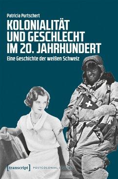 Kolonialität und Geschlecht im 20. Jahrhundert (eBook, PDF) - Purtschert, Patricia
