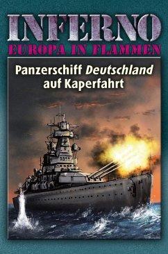 Inferno - Europa in Flammen, Band 4: Panzerschiff Deutschland auf Kaperfahrt - Möllmann, Reinhardt