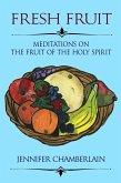 Fresh Fruit: Meditations on the Fruit of the Holy Spirit (eBook, ePUB)