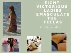 Eight Victorious Ladies Emasculate the Fellas (...