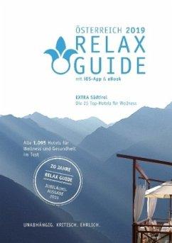 RELAX Guide 2019 Österreich, kritisch getestet: alle Wellness- und Gesundheitshotels. EXTRA: Südtirol - die 25 Top-Hotels - Werner, Christian