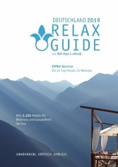 RELAX Guide 2019 Deutschland, kritisch getestet: alle Wellness- und Gesundheitshotels. Extra: Südtirol - die 25 Top-Spa-Hotels - Werner, Christian
