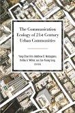 The Communication Ecology of 21st Century Urban Communities