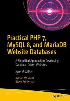Practical PHP 7, MySQL 8, and MariaDB Website Databases - West, Adrian W.; Prettyman, Steve