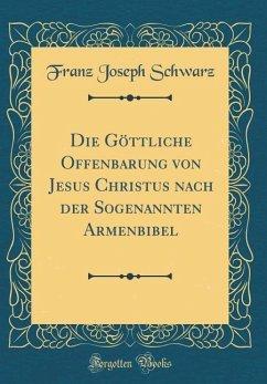 Die Göttliche Offenbarung von Jesus Christus na...