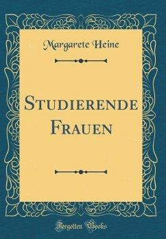 Studierende Frauen (Classic Reprint)