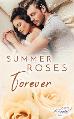 Summer Roses Forever (eBook, ePUB) - Hauck, Ilka