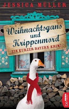 Weihnachtsgans und Krippenmord (eBook, ePUB) - Müller, Jessica