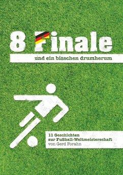 8 Finale und ein bisschen drumherum ... (eBook, ePUB)