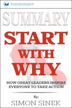 Summary: Start with Why: How Great Leaders Inspire Everyone to Take Action (eBook, ePUB)