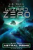 Wizard Zero: Mission 2 (Black Ocean: Astral Prime, #2) (eBook, ePUB)