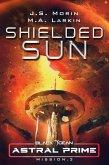 Shielded Sun: Mission 3 (Black Ocean: Astral Prime, #3) (eBook, ePUB)
