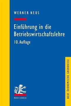 Einführung in die Betriebswirtschaftslehre aus institutionenökonomischer Sicht - Neus, Werner