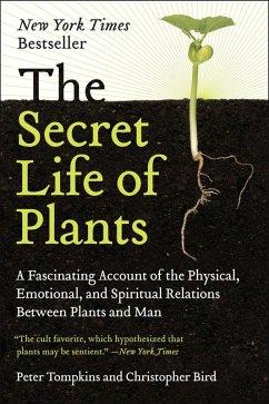 The Secret Life of Plants (eBook, ePUB) - Tompkins, Peter; Bird, Christopher