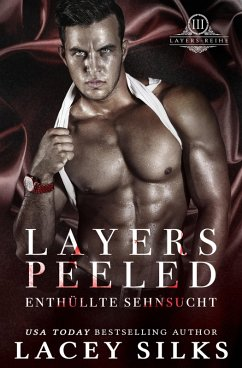 Layers Peeled: Enthüllte Sehnsucht (Layers-Reihe, #3) (eBook, ePUB) - Silks, Lacey