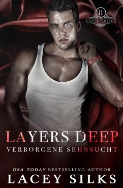 Layers Deep: Verborgene Sehnsucht (Layers-Reihe, #2) (eBook, ePUB) - Silks, Lacey