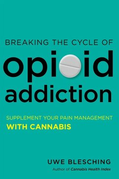 Breaking the Cycle of Opioid Addiction (eBook, ...