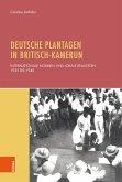 Deutsche Plantagen in Britisch-Kamerun (eBook, PDF)