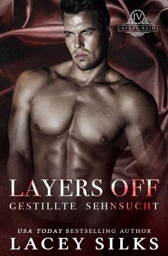 Layers Off: Gestillte Sehnsucht (Layers-Reihe, #4) (eBook, ePUB) - Silks, Lacey
