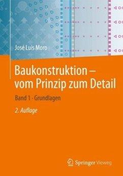 Baukonstruktion - vom Prinzip zum Detail - Moro, José Luis