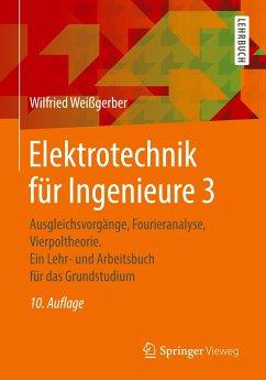 Elektrotechnik für Ingenieure 3 - Weißgerber, Wilfried Weißgerber, Wilfried