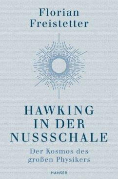 Hawking in der Nussschale - Freistetter, Florian