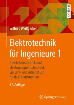Elektrotechnik für Ingenieure 1 - Weißgerber, Wilfried Weißgerber, Wilfried
