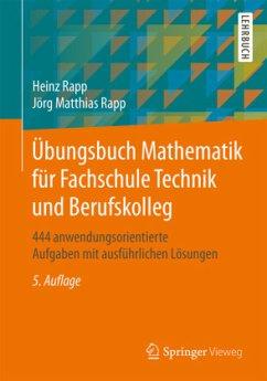 Übungsbuch Mathematik für Fachschule Technik und Berufskolleg - Rapp, Heinz; Rapp, Jörg Matthias