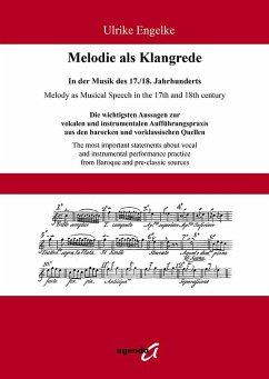 Melodie als Klangrede. In der Musik des 17./18....