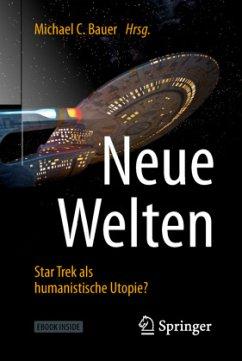 Neue Welten - Star Trek als humanistische Utopie?